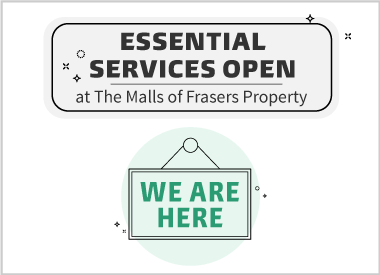 Essential Services Open At The Malls Of Frasers Property