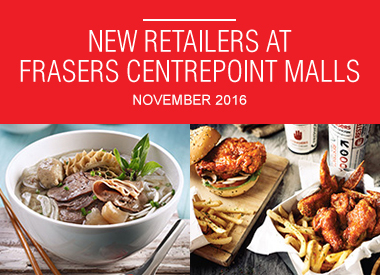 November 2016 New Retailers at Frasers Centrepoint Malls
